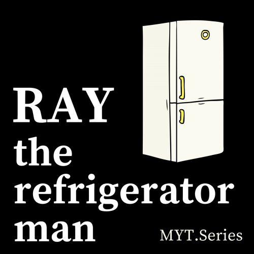 Ray, the Refrigerator Man