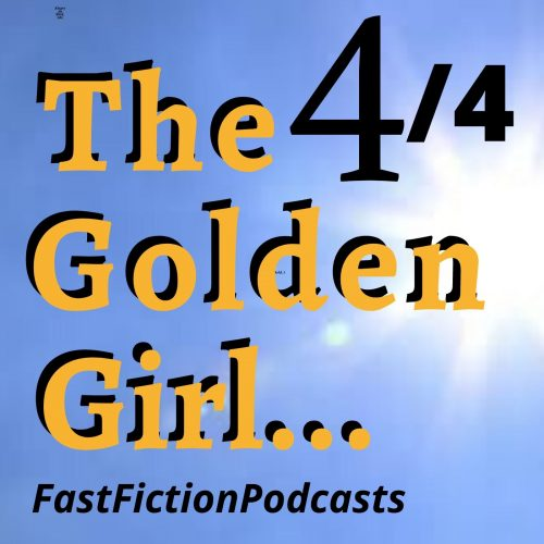 The Golden Girl - Part 4. Conclusion